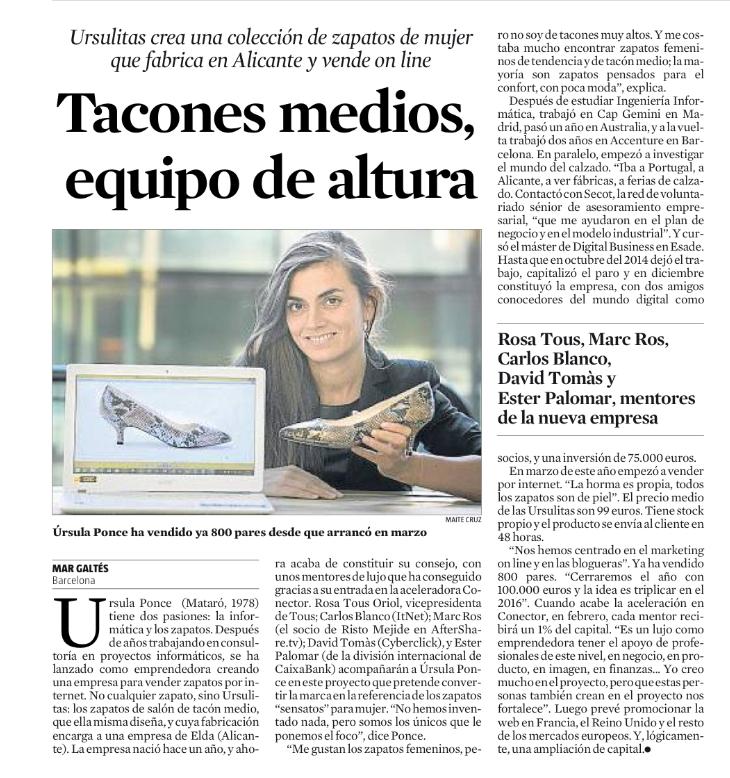 La Vanguardia, domingo 15 de noviembre. Ursulitas una firma alicantina de diseño de zapatos de talón ha recibido orientación de Secotbcn.