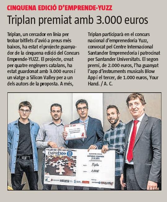 La Vanguardia, diumenge 4 d'octubre. Triplan, una start-up assessorada per Secotbcn, que optimitza vols en línia, ha guanyat la cinquena edició del Concurs Emprende-YUZZ.